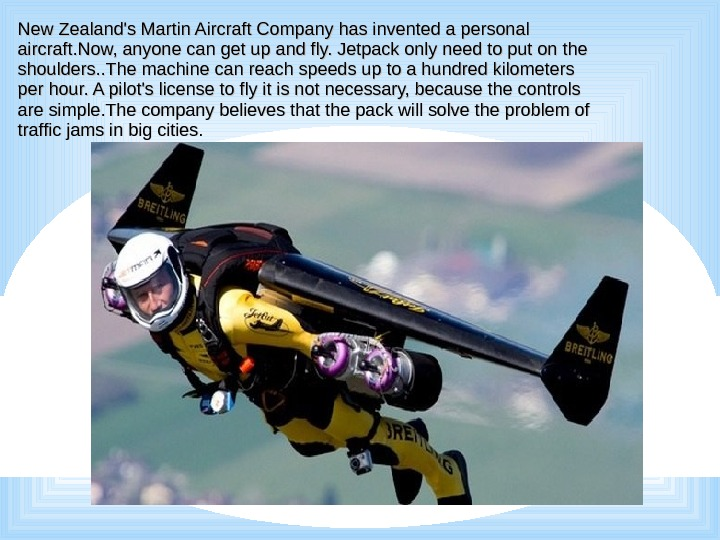 New Zealand's Martin Aircraft Company has invented a personal aircraft. Now, anyone can get up and