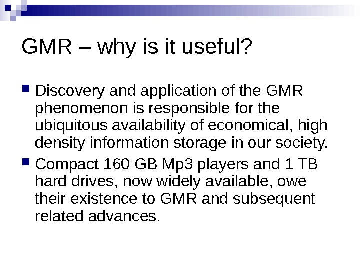 GMR – why is it useful?  Discovery and application of the GMR phenomenon