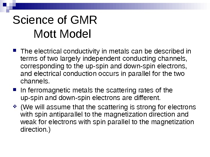 Science of GMR Mott Model The electrical conductivity in metals can be described in
