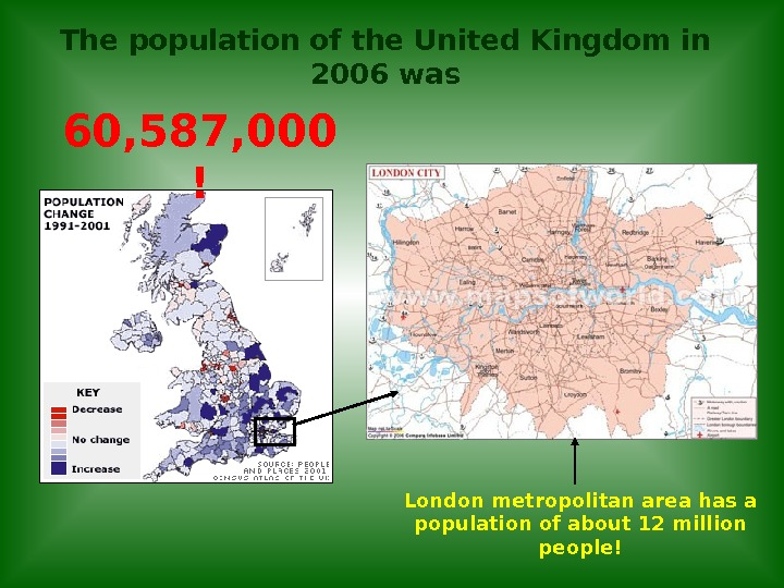 The population of the United Kingdom in 2006 was London metropolitan area has a population of