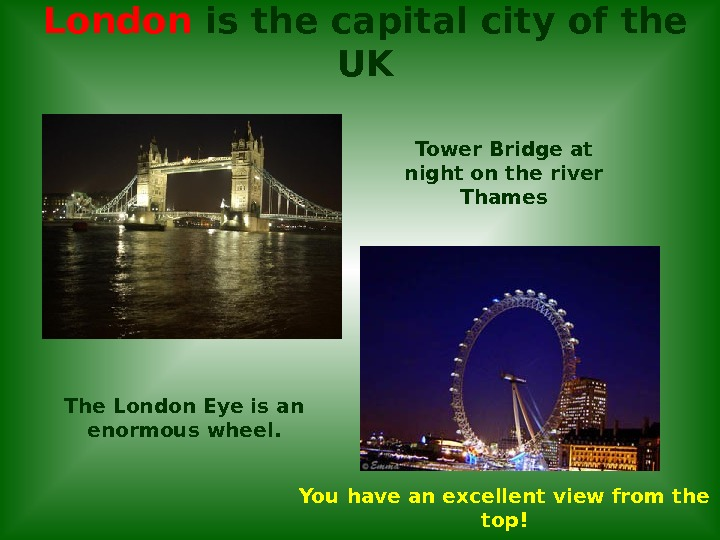 London is the capital city of the UK Tower Bridge at night on the river Thames