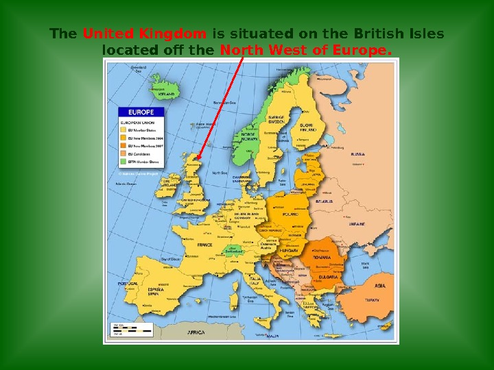 The United Kingdom is situated on the British Isles located off the North West of Europe.