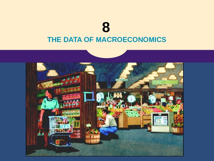 8  THE DATA OF MACROECONOMICS