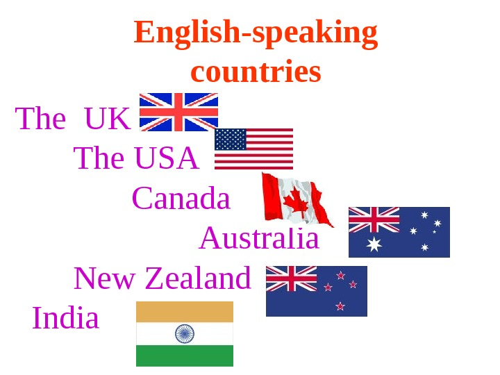 The UK   The USA    Canada    Australia
