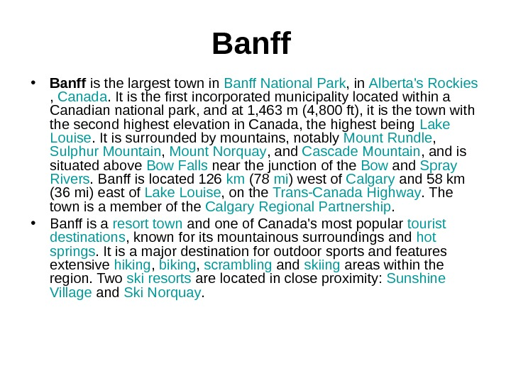 Banff  • Banff is the largest town in Banff  National  Park
