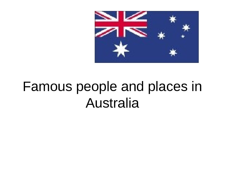 Famous people and places in Australia