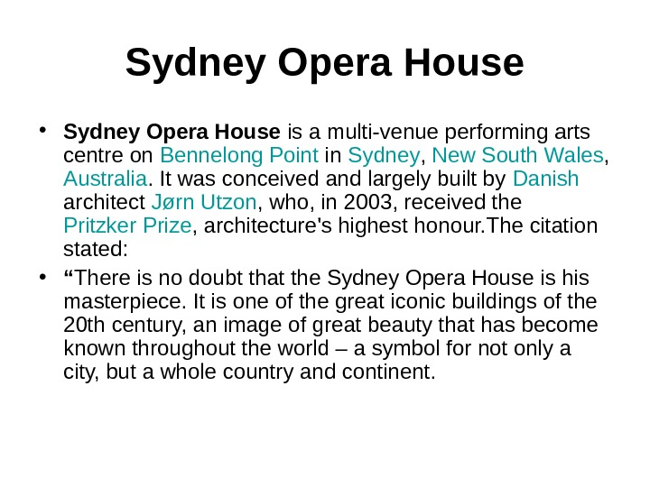 Sydney Opera House • Sydney Opera House is a multi-venue performing arts centre on