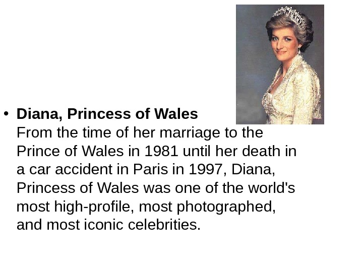 • Diana, Princess of Wales From the time of her marriage to the Prince