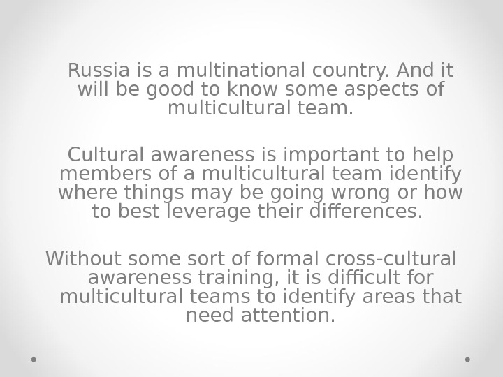 Russia is a multinational country. And it will be good to know some aspects of multicultural