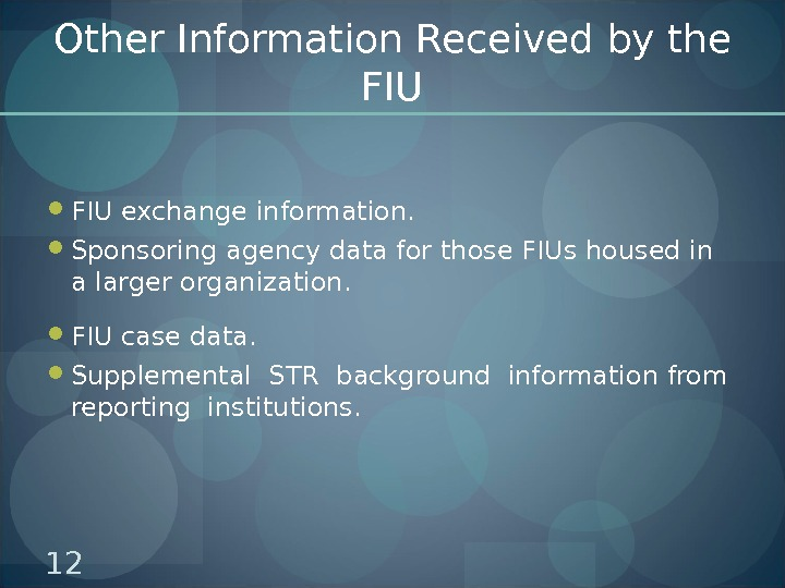 Other Information Received by the FIU exchange information.  Sponsoring agency data for those FIUs housed