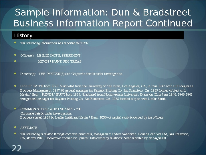 Sample Information: Dun & Bradstreet Business Information Report Continued The following information was reported 02/11/02: Officer(s):