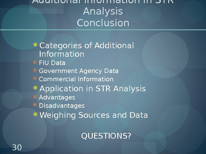Additional Information in STR Analysis Conclusion Categories of Additional Information FIU Data Government Agency Data Commercial