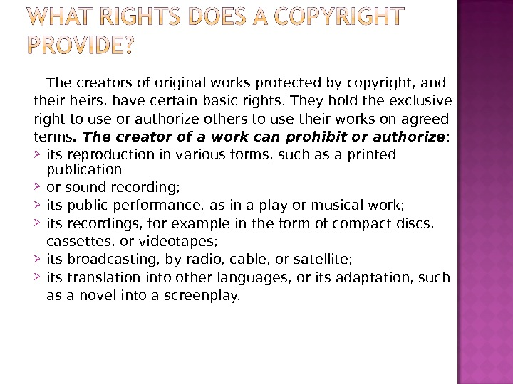 The creators of original works protected by copyright, and theirs, have certain basic rights. They hold