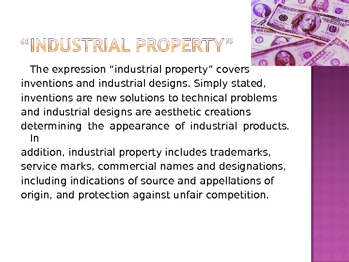"The expression ""industrial property"" covers  inventions and industrial designs. Simply stated, inventions are new solutions"