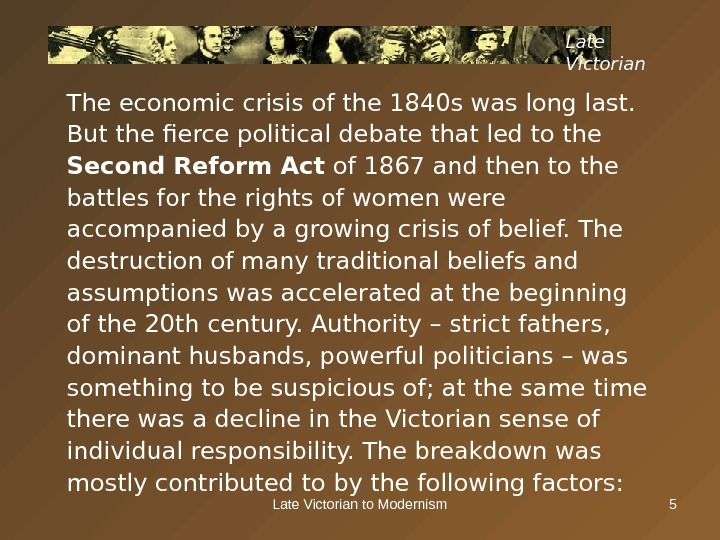 Late Victorian to Modernism 5 Late Victorian The economic crisis of the 1840 s was long