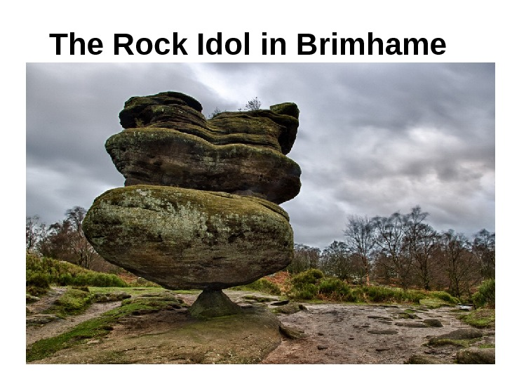 The Rock Idol in Brimhame