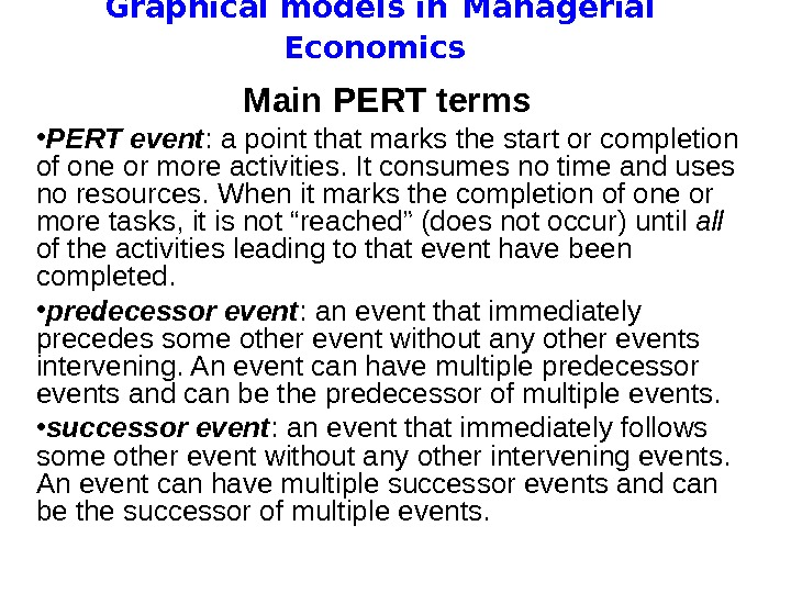 Graphical models in  Managerial Economics Main PERT terms  • PERT event :