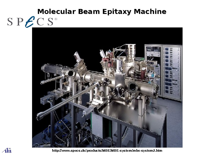 http: //www. specs. de/products/MBE-system/mbe-system 2. htm. Molecular Beam Epitaxy Machine