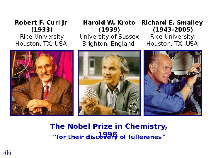 """ for their discovery of fullerenes ""The Nobel Prize in Chemistry,  19 9"