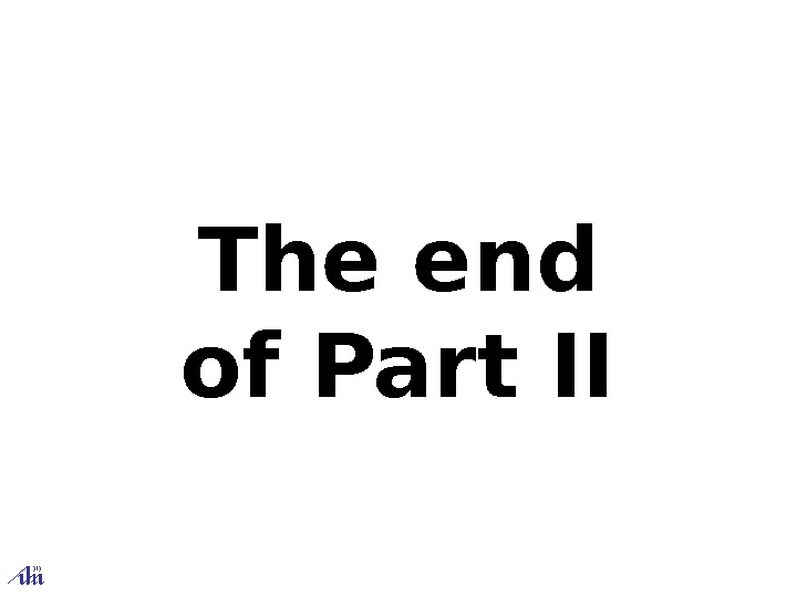 The end of Part II