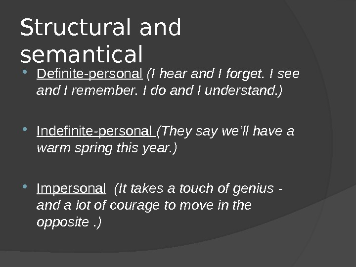 Structural and semantical Definite-personal  (I hear and I forget. I see and I remember. I
