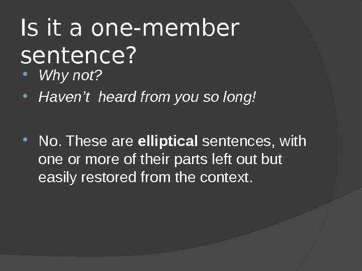 Is it a one-member sentence?  Why not?  Haven ' t heard from you so