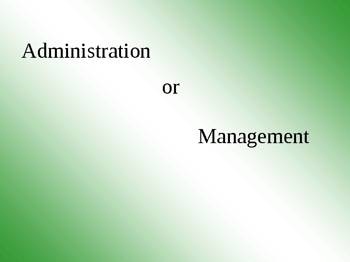 Management. Administration or