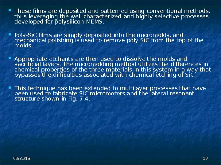 03/31/16 1919 These films are deposited and patterned using  conventional methods,  thus leveraging the