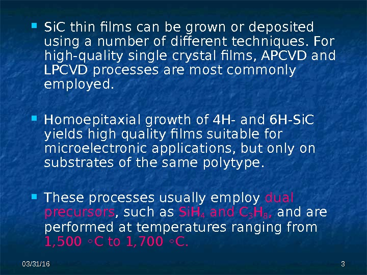 03/31/16 33 Si. C thin films can be grown or deposited using a number of different