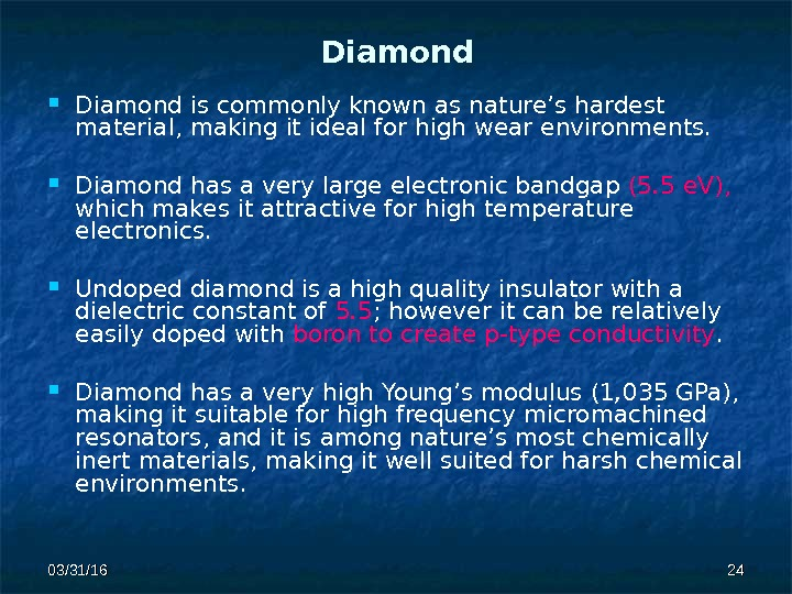 03/31/16 2424 Diamond is commonly known as nature's hardest material,  making it ideal for high