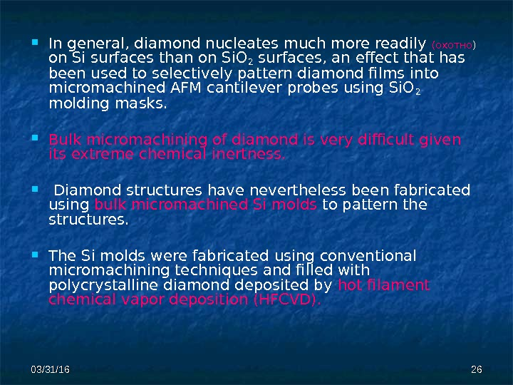 03/31/16 2626 In general, diamond nucleates much  more readily (охотнo )  o n Si