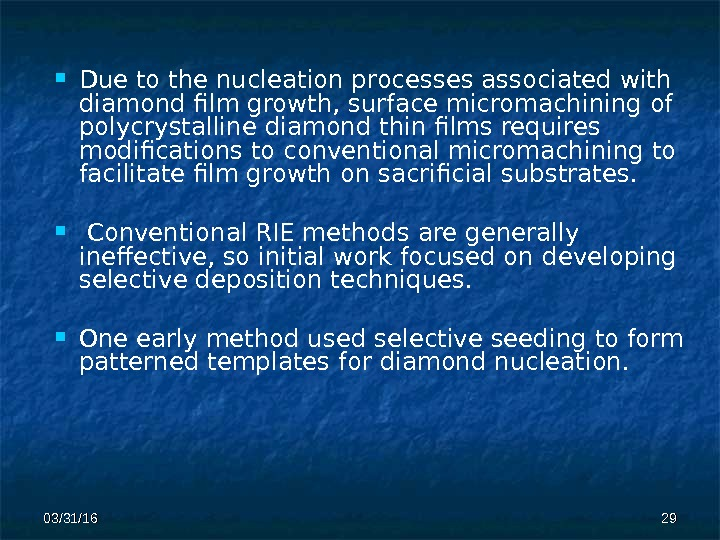 03/31/16 2929 Due to the nucleation processes associated with  diamond film growth, surface micromachining of