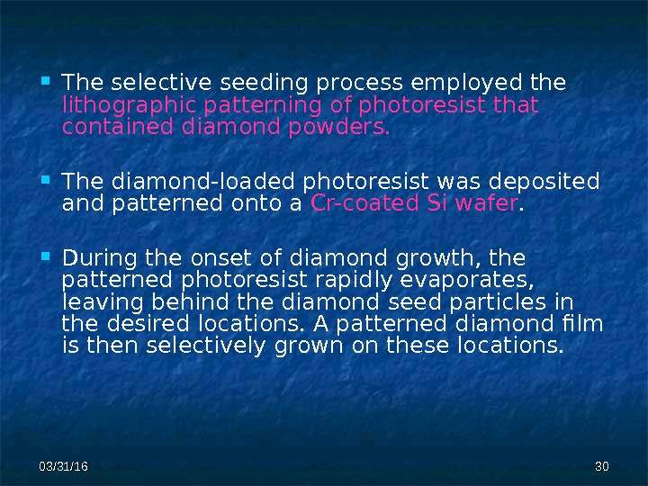 03/31/16 3030 The selective seeding  process employed the lithographic patterning of photoresist  that contained