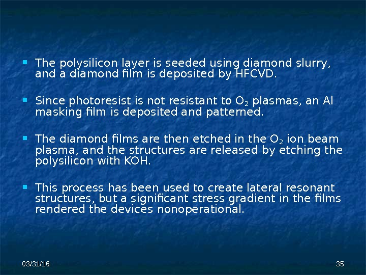 03/31/16 3535 The polysilicon layer  is seeded using diamond slurry,  and a diamond film