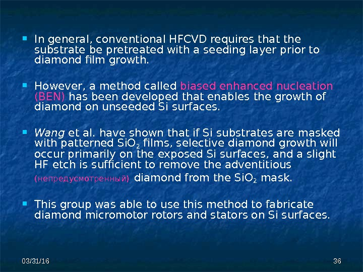 03/31/16 3636 In general, conventional HFCVD requires that the  substrate be pretreated with a seeding
