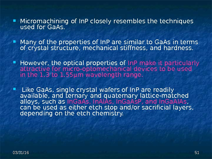 03/31/16 5151 Micromachining of In. P closely resembles the techniques used for Ga. As. Many of