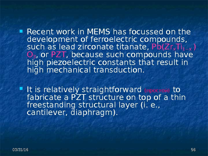 03/31/16 5656 Recent work in MEMS has focussed on the development of ferroelectric compounds,  such