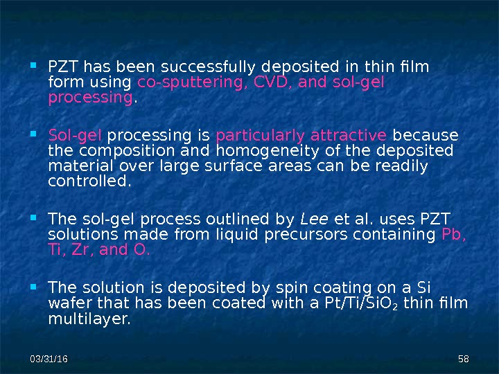 03/31/16 5858 PZT has been successfully deposited in thin film form using co-sputtering, CVD, and sol-gel