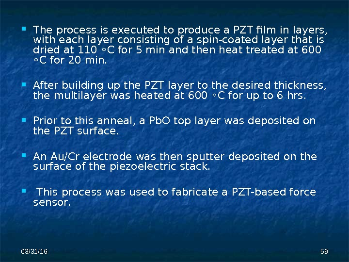 03/31/16 5959 The process is executed to produce a PZT film in layers,  with each