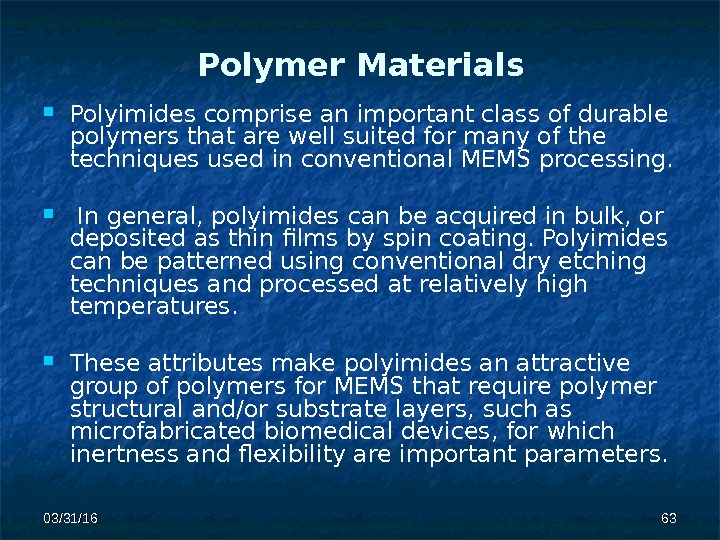 03/31/16 6363 Polymer Materials Polyimides comprise an important class of durable polymers  that are well