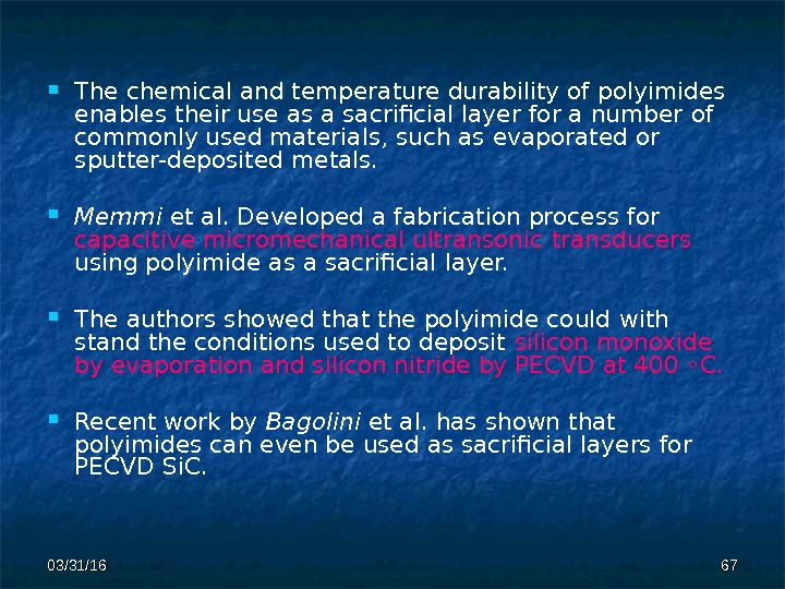 03/31/16 6767 The chemical and temperature durability of polyimides  enables their use as a sacrificial