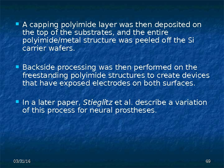 03/31/16 6969 A capping polyimide layer was then  deposited on the top of the substrates,