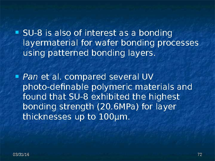 03/31/16 7272 SU-8 is also of interest as a bonding layermaterial for  wafer bonding processes