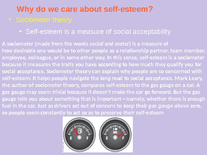 Why do we care about self-esteem? ● Sociometer theory ● Self-esteem is a measure of social