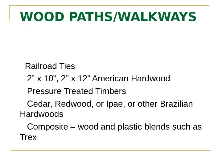 "WOOD PATHS/WALKWAYS Railroad Ties 2"" x 10"", 2"" x 12"" American Hardwood Pressure Treated Timbers Cedar,"