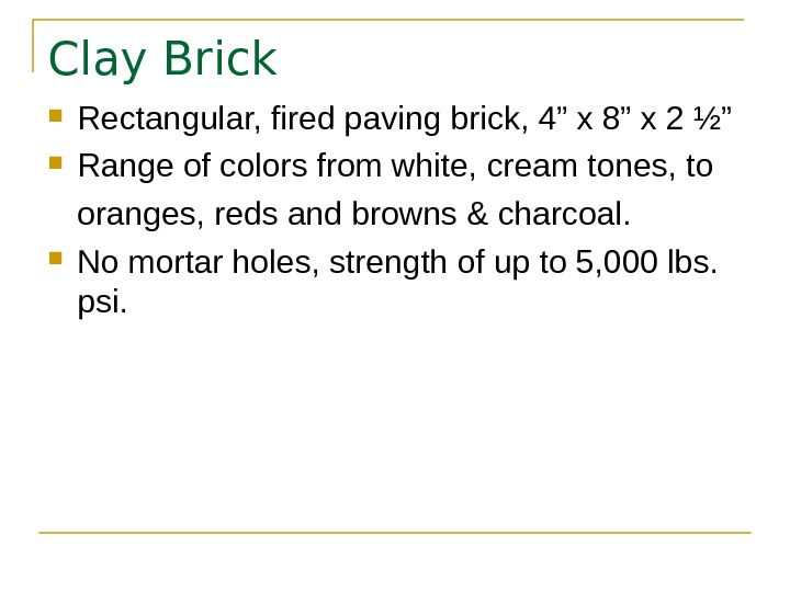 "Clay Brick Rectangular, fired paving brick, 4"" x 8"" x 2 ½"" Range of colors from"