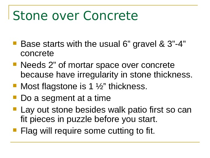 "Stone over Concrete Base starts with the usual 6"" gravel & 3""-4"" concrete Needs 2"" of"