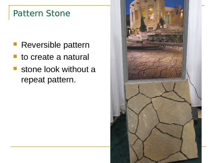 Pattern Stone Reversible pattern to create a natural  stone look without a repeat pattern.