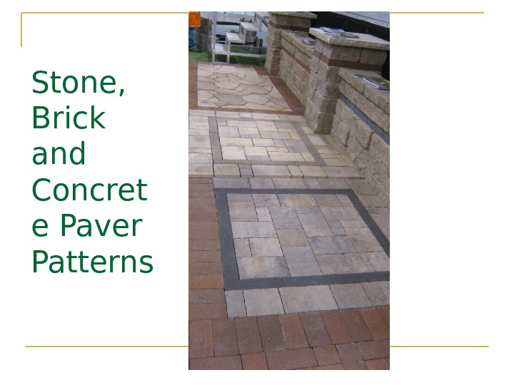 Stone,  Brick and Concret e Paver Patterns