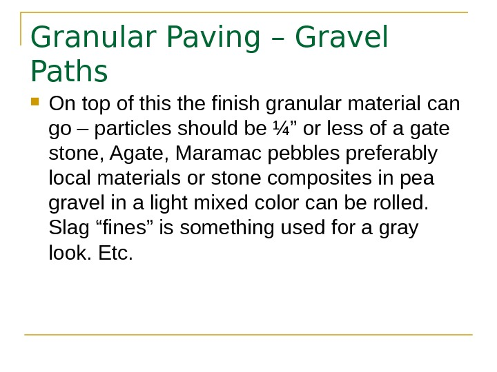 Granular Paving – Gravel Paths On top of this the finish granular material can go –